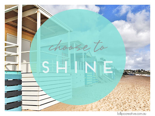 Choose to shine ~ Lollipop Designs