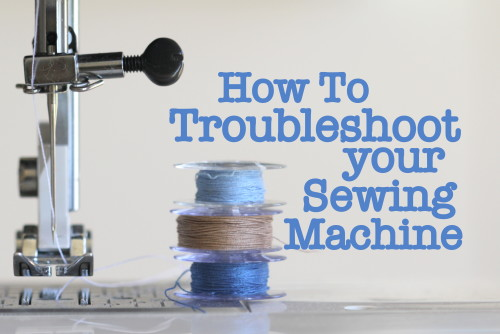 How-To-Troubleshoot-your-Sewing-Machine- Sewing Tips