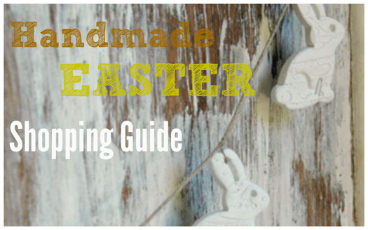 Handmade Easter Shopping Gu Handmade Easter Shopping Guide