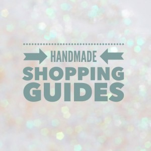 Handmade Shopping Guides