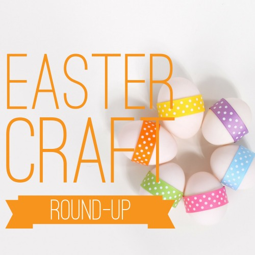 Easter Craft Round-up