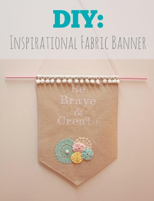 Diy Create An Inspirational Fabric Banner Handmade