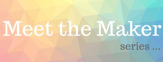 Meet the Maker series