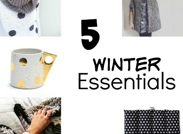 Five Winter handmade Essentials