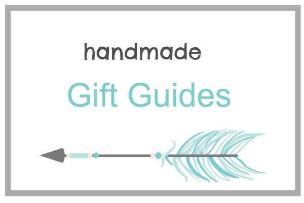 Handmade Gift Guides